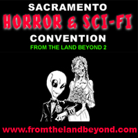 From The Land Beyond Sacramento Horror Sci-Fi Convention